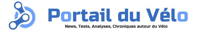 Portail du vélo – News, Tests de matériel, News, Analyses et chroniques autour du Vélo